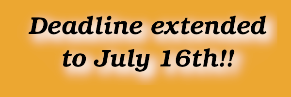 Deadline extended to July 16th