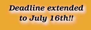 deadline extended to July 16th!